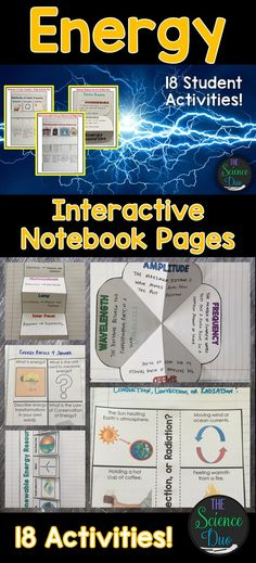 Bring engaging and interactive activities into your classroom with these science notebook pages. This resource contains 18 different interactive notebook activities covering heat transfer, forms of energy, energy transformations, potential and kinetic energy, waves, energy resources, and much more!