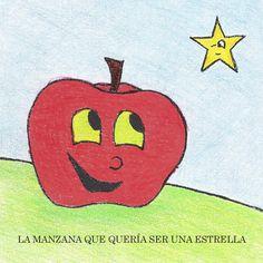 La Manzana que quería ser una Estrella  Cuento popular infantil, ilustrado por Nagore Ocariz y maquetado por Zaira Ruiz.