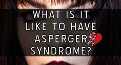 What Is It Like To Have Asperger Syndrome? - YouTube