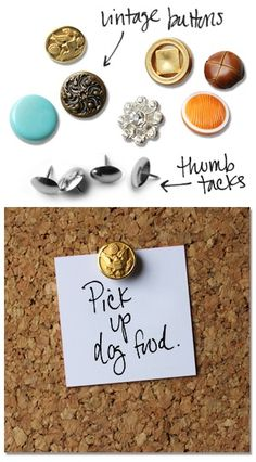 Vintage buttons into decorative push pins. Genius! They wouldn't even have to match---use up old single buttons with no mate.