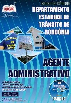 Apostila Concurso Departamento Estadual de Trânsito do Estado de Rondônia - DETRAN / RO - 2014: - Cargo: Agente Administrativo
