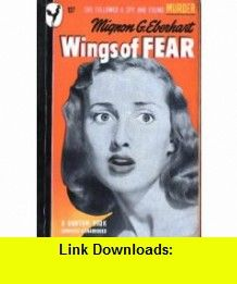 Wings of Fear Mignon G. Eberhart ,   ,  , ASIN: B000NW7B8E , tutorials , pdf , ebook , torrent , downloads , rapidshare , filesonic , hotfile , megaupload , fileserve