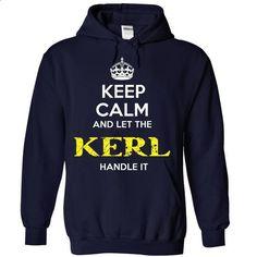 KERL KEEP CALM Team .Cheap Hoodie 39$ sales off 50% onl - #country hoodie #sweatshirt blanket. ORDER NOW => https://www.sunfrog.com/Valentines/KERL-KEEP-CALM-Team-Cheap-Hoodie-39-sales-off-50-only-19-within-7-days--Ladies.html?68278