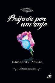 Destinos Cruzados - 4º Livro da Série Beijada por um Anjo de Elizabeth Chandler