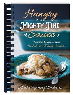 Lane Hill House: Hungry is a Mighty Fine Sauce: Recipes & Ramblings...