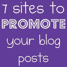 Tutus and Tea Parties: 7 Sites to Promote Your Blog Posts
