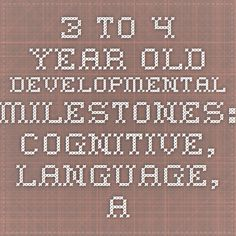 3- to 4-Year-Old Developmental Milestones: Cognitive, Language, and Motor Skills