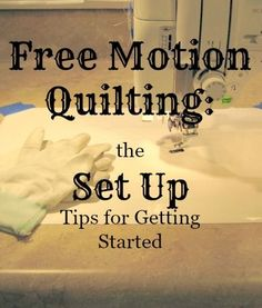 Amy's Free Motion Quilting Adventures: How to Free Motion Quilt: The Set-Up #freemotionquilting
