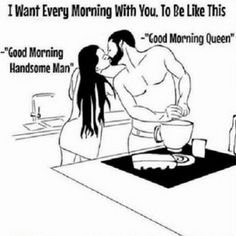"""101 Funny Good Morning Memes - """"I want every morning with you, to be like this: Good morning handsome man."""" love quotes 101 Good Morning Memes For Wishing a Beautiful Day For Him & Her Cute Love Quotes, Black Love Quotes, Soulmate Love Quotes, Love Quotes For Him, Husband Quotes, Boyfriend Quotes, Boyfriend Girlfriend, Funny Good Morning Memes, Good Morning Quotes For Him"""