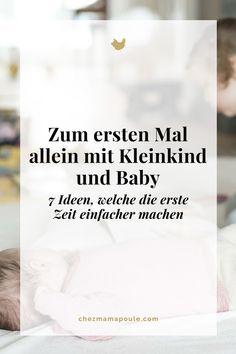 Allein mit Kleinkind und Baby: Sieben Ideen um die erste Zeit etwas leichter zu machen