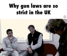 Why gun laws are so strict in the UK. lol