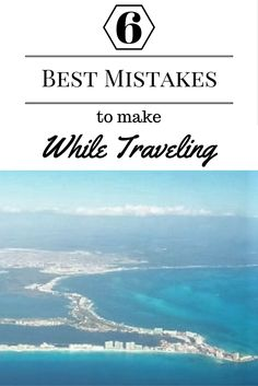 Most of the time, we spend our time trying to avoid disastrous travel mistakes. Sometimes, though, the best memories come out of wrong turns and mishaps.