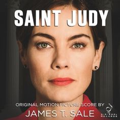 SAINT JUDY soundtrack composed by James T. Sale has been released by Air-Edel Records. The Informant, Erin Brockovich, Sister Cities, Four Sisters, Change Of Heart, Save Her, Feature Film, Soundtrack, True Stories