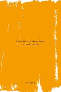 Meningen med hela skiten (storpocket) - Nina Åkerstam