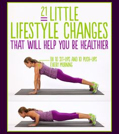 21 lifestyle changes that will help you be healthier.