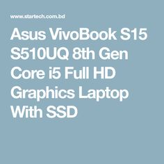 Asus VivoBook S15 S510UQ 8th Gen Core i5 Full HD Graphics Laptop With SSD Laptop Brands, Ddr4 Ram, Hdd, Windows 10, Core, How To Apply, Graphics, Graphic Design