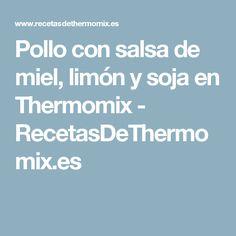 Pollo con salsa de miel, limón y soja en Thermomix - RecetasDeThermomix.es