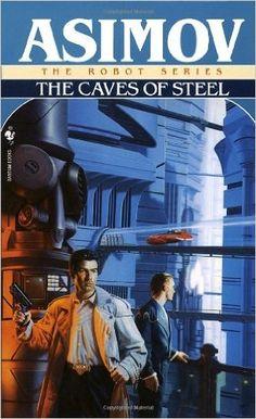 Read Book The Caves of Steel (The Robot Series Book Author Isaac Asimov Isaac Asimov, Top Ten Books, Good Books, Free Books, The Caves Of Steel, Asimov Foundation, Robot Series, Science Fiction Books, Fiction Novels