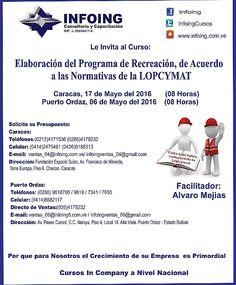 @InfoingCursos#LOPCYMAT CURSO ELABORACIÓN DEL PROGRAMA DE RECREACIÓN  DE ACUERDO A LAS NORMATIVAS DE LA LOPCYMAT * Puerto Ordaz: 6 de mayo del 2016 * Caracas: 17 de mayo * Twitter:@InfoingCursos  * http://www.Infoing.com.ve #consultoria #PuertoOrdaz #Caracas  #cursos #talleres #seminarios #InCompany #Presencial