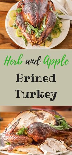 Herb and Apple Brined Turkey - Luscious fall flavors of apple, parsley, sage, rosemary, and thyme - in a flavorful brine that delivers a marvelously moist turkey! Turkey Brine, Roasted Turkey, Real Food Recipes, Cooking Recipes, Healthy Recipes, Best Instant Pot Recipe, Thanksgiving Recipes, Thanksgiving Feast, Moist Turkey
