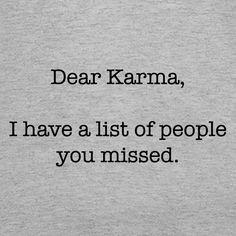 Dear Karma T-Shirt - $8.99. https://www.lolshirts.com/shirt/4ed64572a4e/dear-karma-t-shirt
