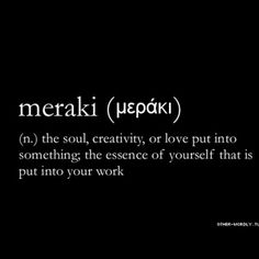 Meraki - Words/ Quotes I like - Tattoo-Ideen Music Quotes, Words Quotes, Me Quotes, Sayings, Music Quote Tattoos, Tattoo Quotes, Unique Words, Beautiful Words, Cool Words