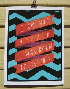 I Am Not Afraid Print