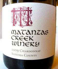 2009 Matanzas Creek Winery Sonoma Chardonnay. Famously the favorite Chard in our family.