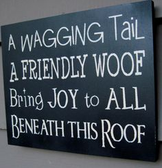 A wagging tail :)