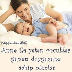 Anne ile yatan çocuklar güven duygusuna sahip olurlar.  Bağlanma döneminde kendinin devamı olarak gördüğü annesinden kopmaması çocuğun benliğinin yapılanması için oldukça önemlidir. Erken yaşta anne yatağından ayrılmış çocuklarda kaygı, korku ve ilerleyen yaşlarda anne yatağına tekrar geri gelme çabası ile güvensiz benlik yapısı görülür. Çocuğun erkenden anneden ayrılması kendi bütünlüğünü kaybetmesi anlamına gelir.  Eğer gözlemlenecek olursa anne yatağından ayrılan çocuk ruhsal tepki…