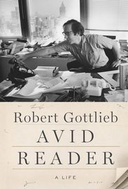 Avid Reader | http://paperloveanddreams.com/book/1086589163/avid-reader | A spirited and revealing memoir by the most celebrated editor of his timeAfter editing The Columbia Review, staging plays at Cambridge, and a stint in the greeting-card department of Macy's, Robert Gottlieb stumbled into a job at Simon and Schuster. By the time he left to run Alfred A. Knopf a dozen years later, he was the editor in chief, having discovered and edited Catch-22 and The American Way of Death, among…