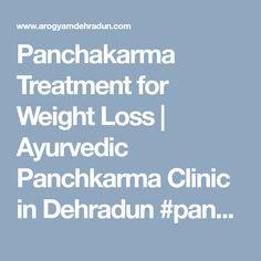 Panchakarma Treatment for Weight Loss | Ayurvedic Panchkarma Clinic in Dehradun  #panchakarma #panchakarmatreatment #ayurvedictreatment