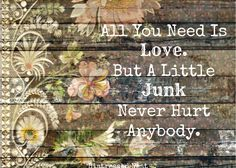All you need is love. But A little #Junk never hurt anybody.
