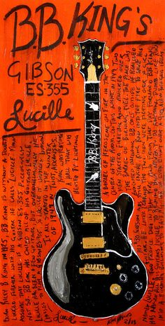 LUCILLE ~ BB King's Guitar. R.I.P.