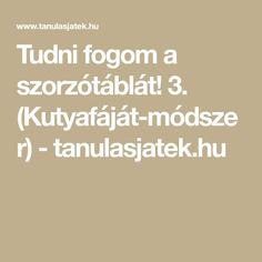 Tudni fogom a szorzótáblát! 3. (Kutyafáját-módszer) - tanulasjatek.hu