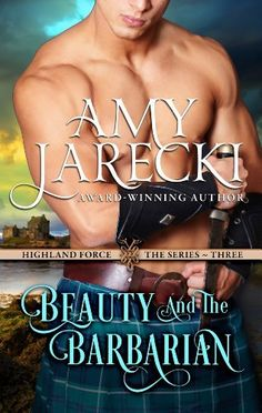 Beauty and the Barbarian (Highland Force) by Amy Jarecki, http://www.amazon.com/dp/B00KKNS522/ref=cm_sw_r_pi_dp_vg7Gtb0RSSXNG