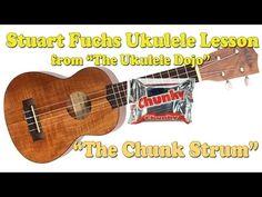 """Stuart Fuchs - Ukulele Lesson-""""THE CHUNK"""" - YouTube"""