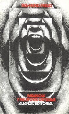 "Cover design: Daniel Gil. (Spanish edition of ""Paranoia and Obsessive Neurosis,"" by Sigmund Freud. Alianza Editorial.)"