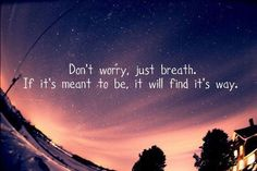 don't worry just breath