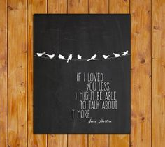 Jane Austen Quote If I Loved You Less I by ScubamouseStudiosJr, $5.00