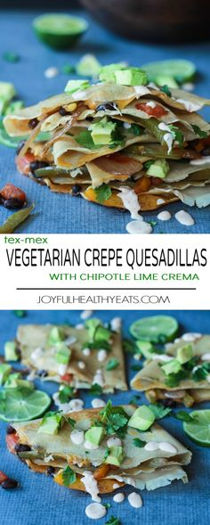 Easy Tex-Mex Vegetarian Crepe Quesadillas filled with fresh corn, bell peppers, black beans, and onions then topped with a drizzle of Chipotle Lime Crema! An appetizer that is to die for!   joyfulhealthyeats.com #recipes