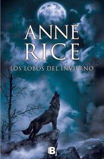 Pero Qué Locura de Libros.: Los lobos del invierno de Anne Rice