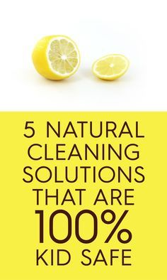 5 Natural Cleaning Solutions That Are 100% Kid Safe!