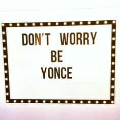 Be yonce