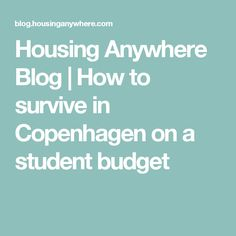 Housing Anywhere Blog | How to survive in Copenhagen on a student budget