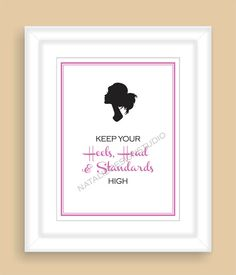 Keep Your Heels Head and Standards High by NatalieDesignStudio, $10.00