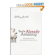 You're Already Amazing: Embracing Who You Are, Becoming All God Created You to Be [Paperback]