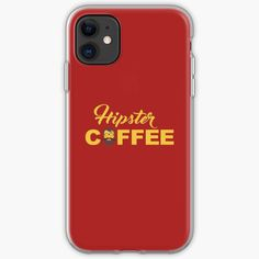'Coffee for hipsters' iPhone Case by StefaniaAlina Hipster Coffee, Coffee Time, Iphone Case Covers, Iphone 11, Printed, Awesome, Shop, Art, Products