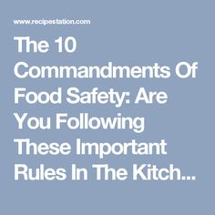 The 10 Commandments Of Food Safety: Are You Following These Important Rules In The Kitchen? | Recipe Station