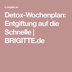 Detox-Wochenplan: Entgiftung auf die Schnelle   BRIGITTE.de
